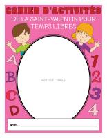 Cahier d'activités pour temps libres-Saint-Valentin