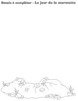 Dessin à compléter-Le jour de la marmotte
