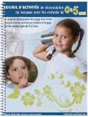 Activités de stimulation du langage pour les enfants - TOME 1