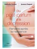 Du post-partum à la dépression, renaître après la naissance