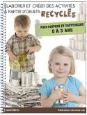 Élaborer et créer des activités à partir d'objets recyclés