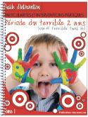 Période du terrible twos : Interventions pratiques