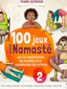 100 jeux avec Namasté pour la concentration, les émotions et la