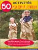 50 activités pour jouer à l'extérieur