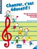 Chanter, c'est éducatif