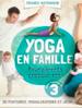 Yoga en famille, pour parents presque Zen!