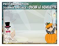Programmation-Journée spéciale-Oscar le squelette