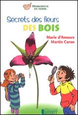 Secrets des fleurs des bois
