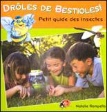 Drôles de bestioles ! Petit guide des insectes !